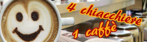 4 chiacchiere 1 caffè